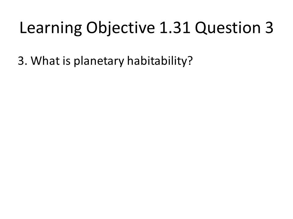 Learning Objective 1.31 Question 3