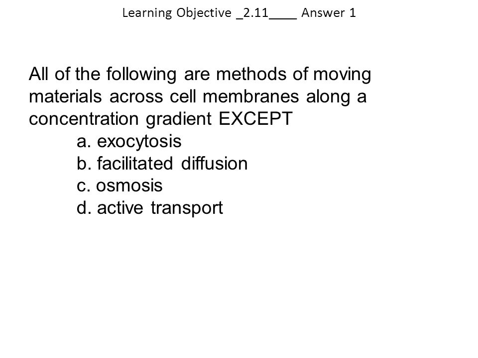 Learning Objective _2.11____ Answer 1