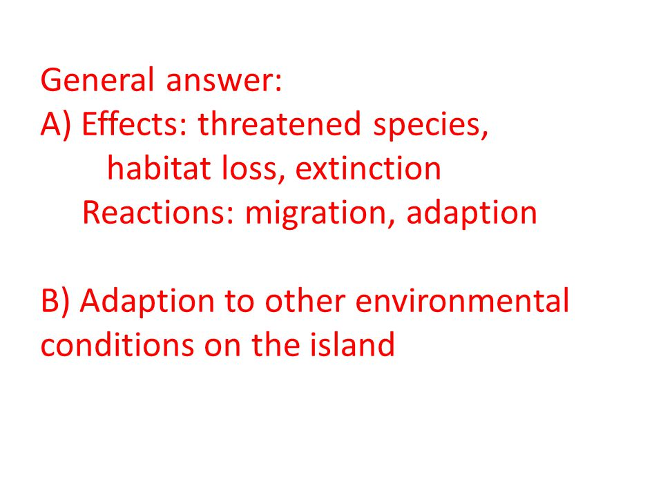 General answer: A) Effects: threatened species,