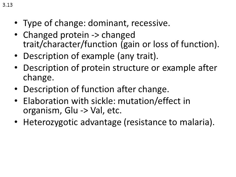 Type of change: dominant, recessive.