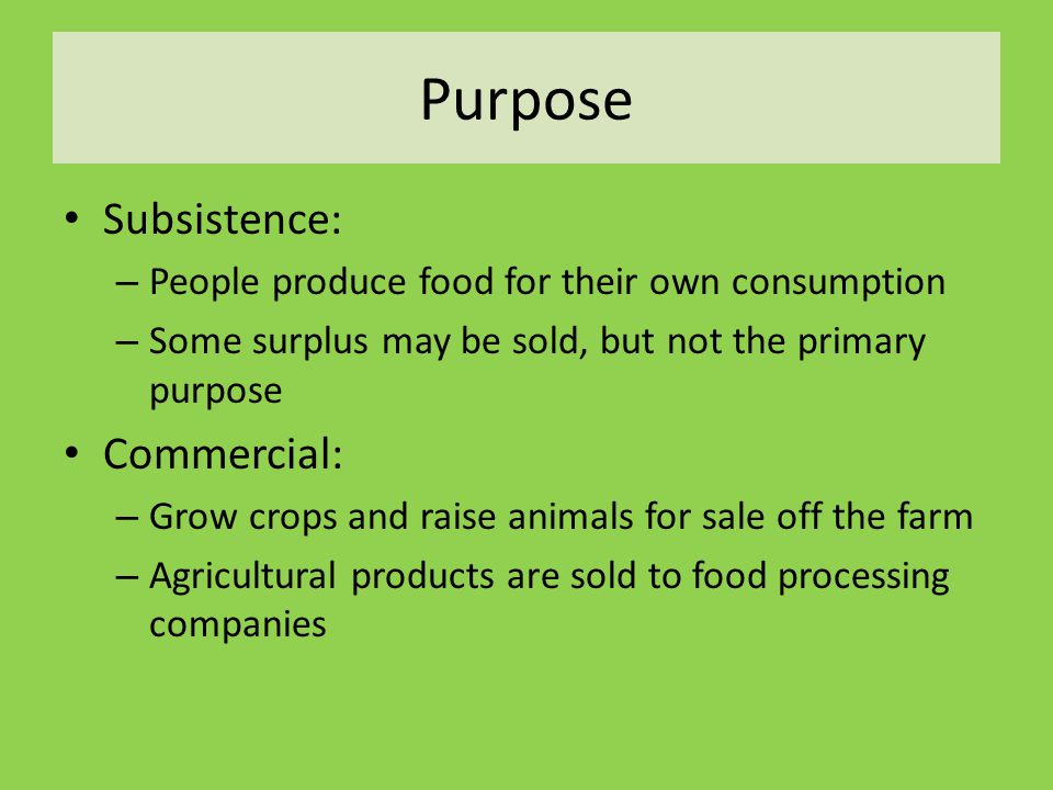 commercial vs subsistence agriculture Mixed farming, both crop cultivation and livestock rearing output use,  subsistence farming, farm outputs are for own consumption commercial  farming, farm.