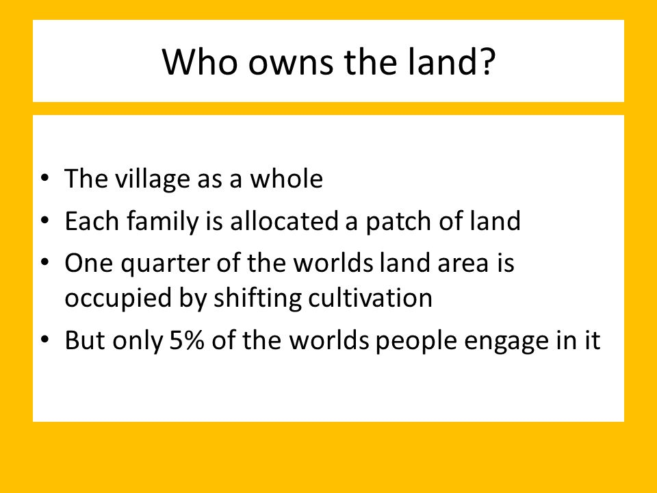 Who owns the land The village as a whole