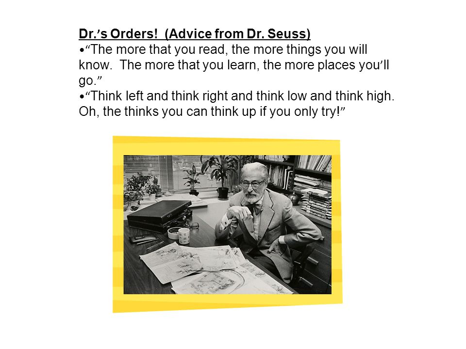 Dr.'s Orders! (Advice from Dr. Seuss)