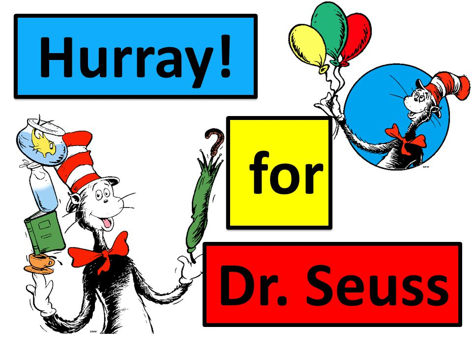 Hurray! for Dr. Seuss