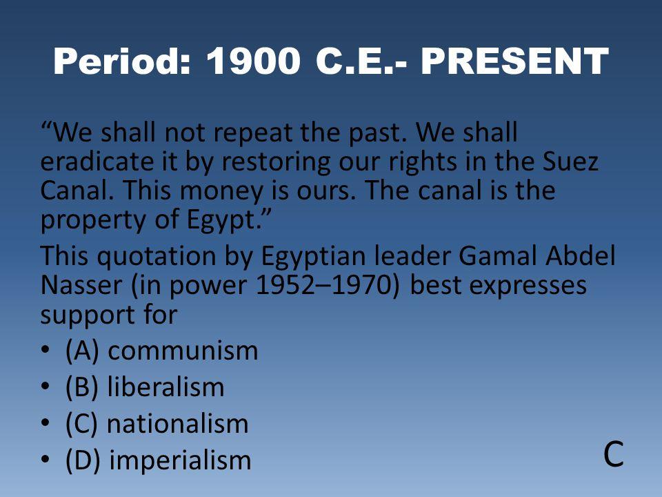 Period: 1900 C.E.- PRESENT