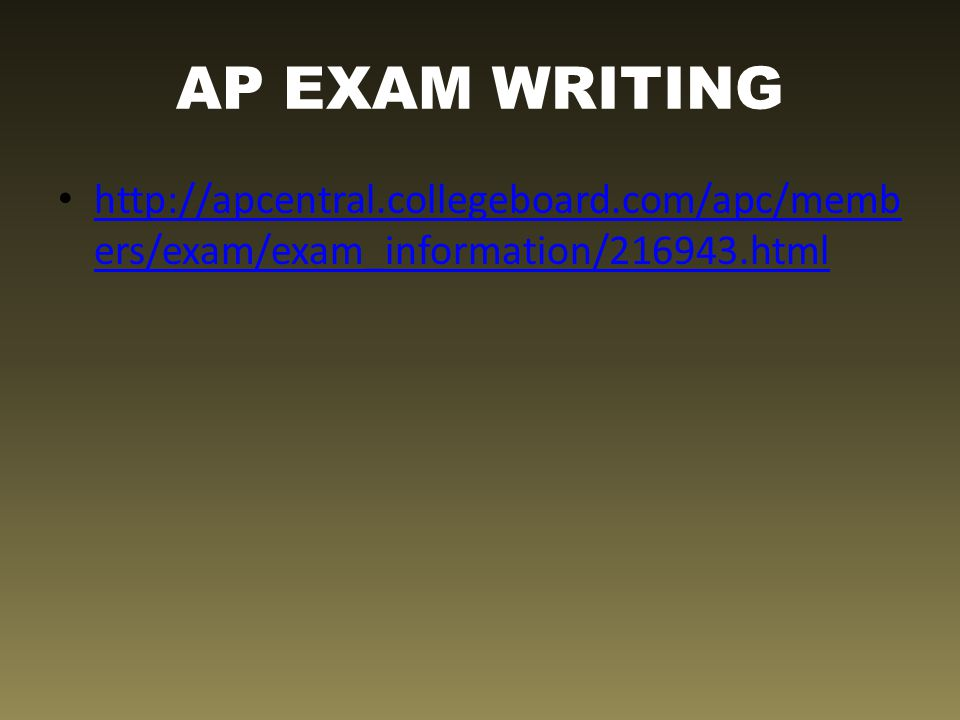 AP EXAM WRITING http://apcentral.collegeboard.com/apc/members/exam/exam_information/216943.html