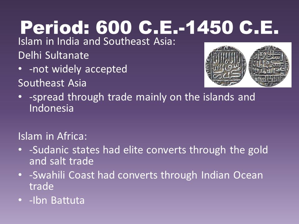 Period: 600 C.E.-1450 C.E. Islam in India and Southeast Asia: