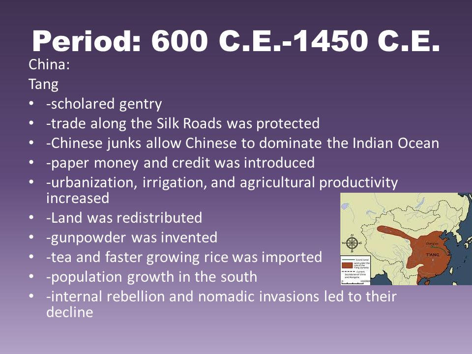 Period: 600 C.E.-1450 C.E. China: Tang -scholared gentry