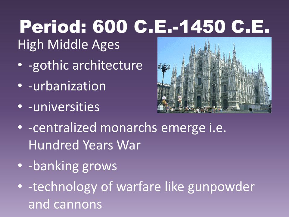 Period: 600 C.E.-1450 C.E. High Middle Ages -gothic architecture