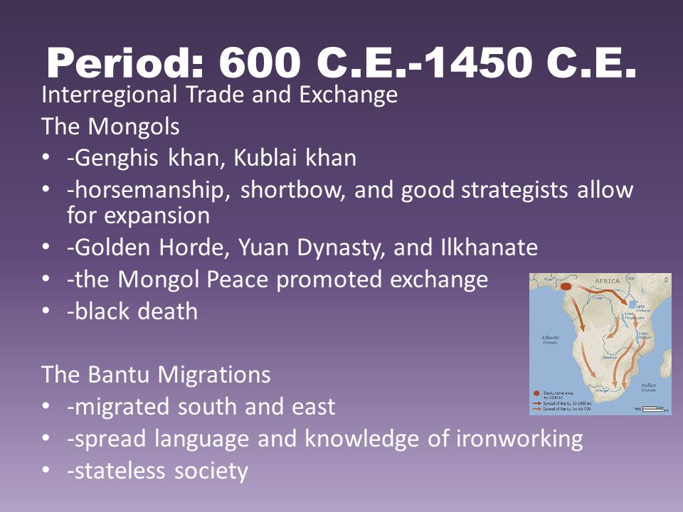Period: 600 C.E.-1450 C.E. Interregional Trade and Exchange