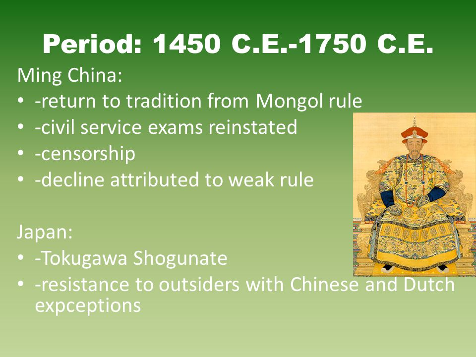 Period: 1450 C.E.-1750 C.E. Ming China: