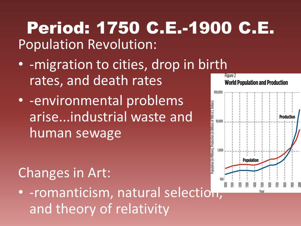 Period: 1750 C.E.-1900 C.E. Population Revolution: