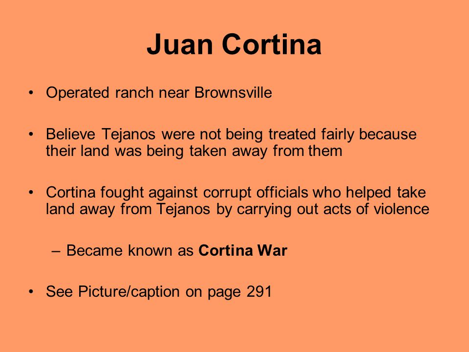 Juan Cortina Operated ranch near Brownsville