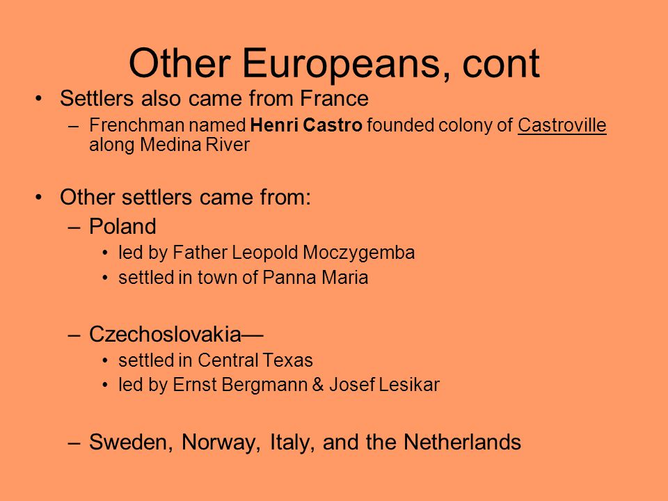 Other Europeans, cont Settlers also came from France