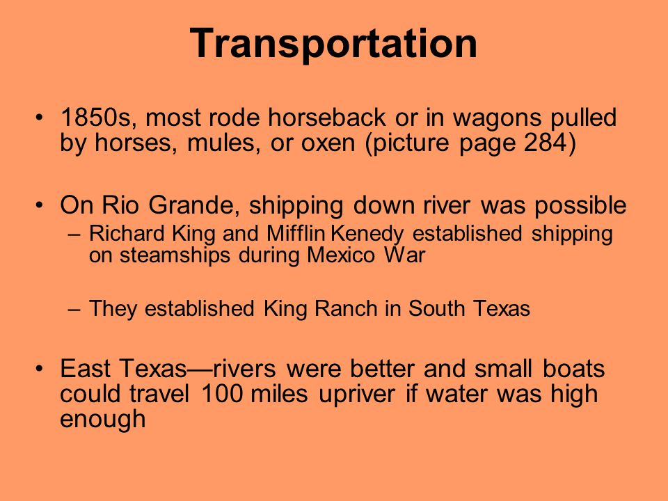 Transportation 1850s, most rode horseback or in wagons pulled by horses, mules, or oxen (picture page 284)