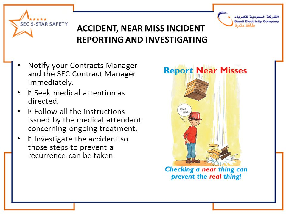 ACCIDENT, NEAR MISS INCIDENT REPORTING AND INVESTIGATING