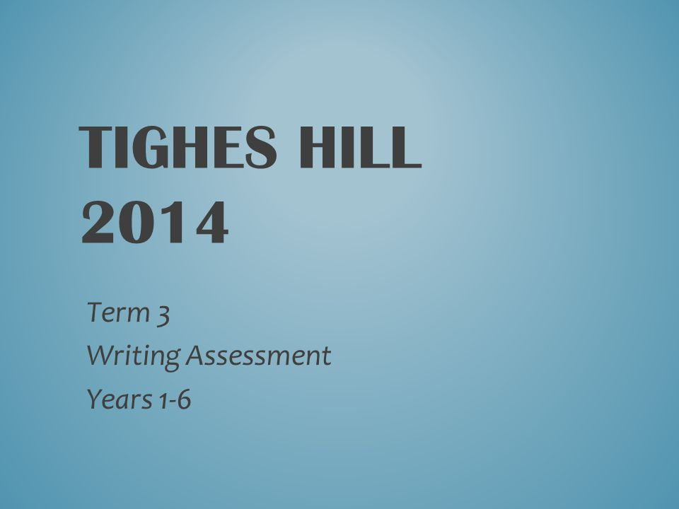Term 3 Writing Assessment Years 1-6