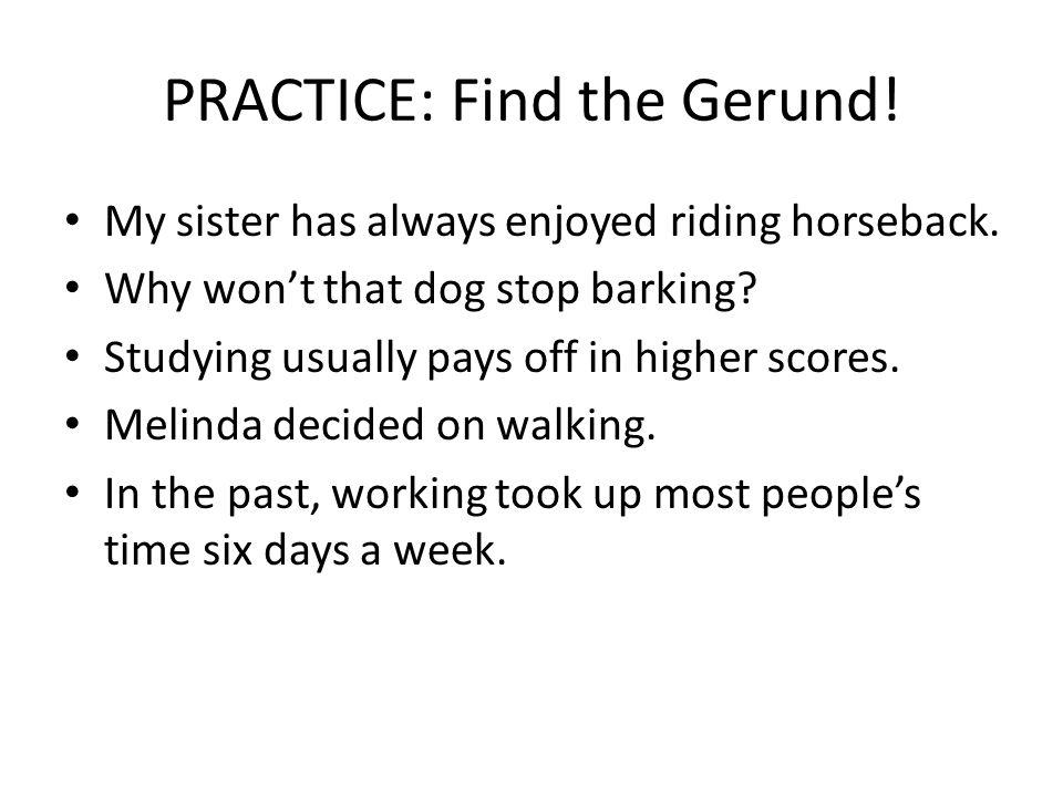 PRACTICE: Find the Gerund!