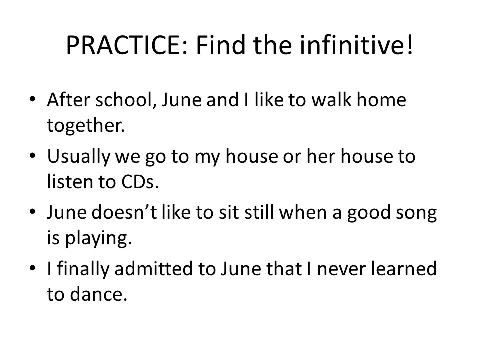 PRACTICE: Find the infinitive!