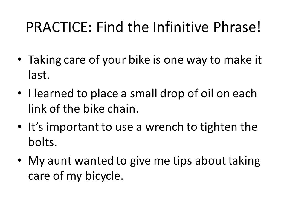 PRACTICE: Find the Infinitive Phrase!