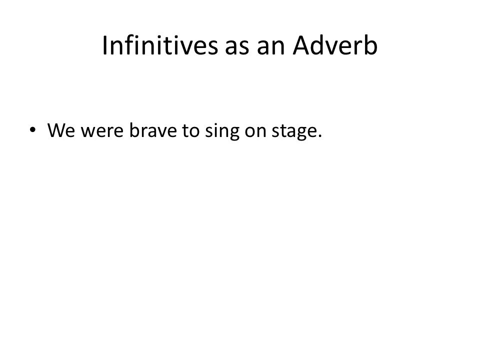 Infinitives as an Adverb