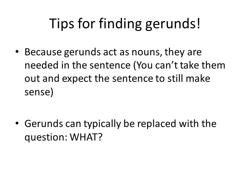 Tips for finding gerunds!