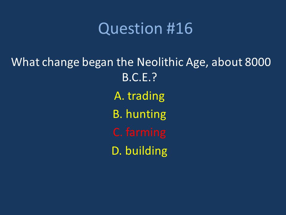 What change began the Neolithic Age, about 8000 B.C.E.