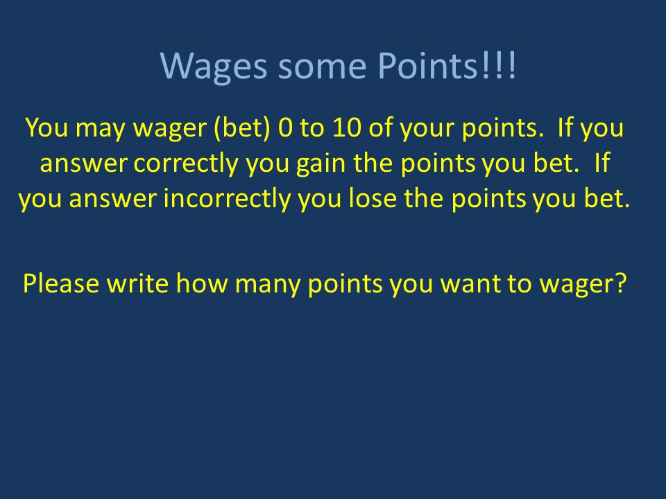 Please write how many points you want to wager