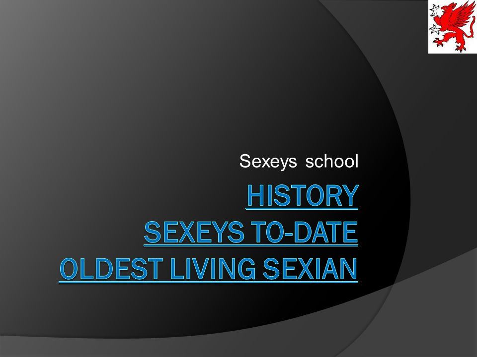 History Sexeys to-date Oldest living sexian