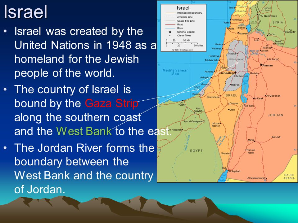 Israel Israel was created by the United Nations in 1948 as a homeland for the Jewish people of the world.