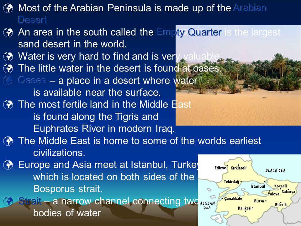 Most of the Arabian Peninsula is made up of the Arabian Desert