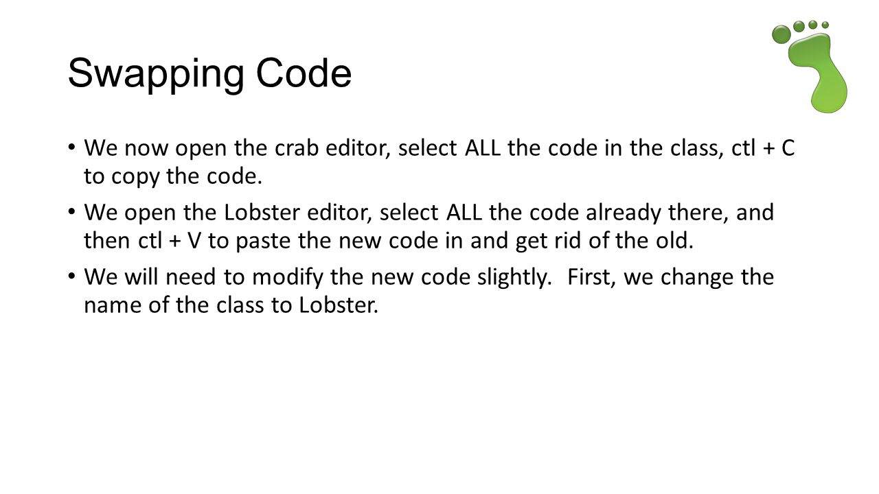 Swapping Code We now open the crab editor, select ALL the code in the class, ctl + C to copy the code.