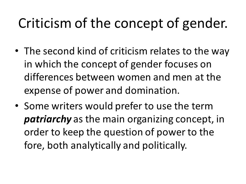 Criticism of the concept of gender.