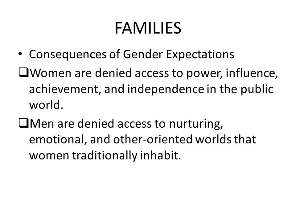 FAMILIES Consequences of Gender Expectations