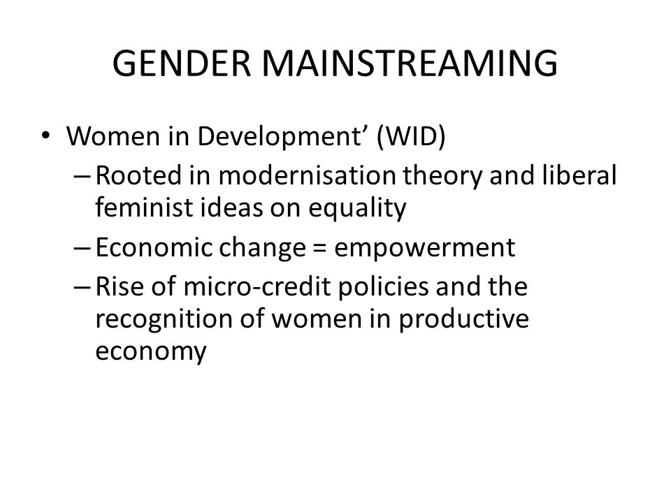 Gender mainstreaming Women in Development' (WID)