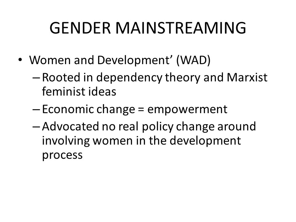 Gender mainstreaming Women and Development' (WAD)