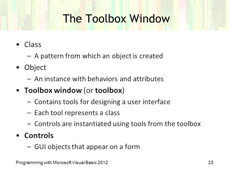 The Toolbox Window Class Object Toolbox window (or toolbox) Controls