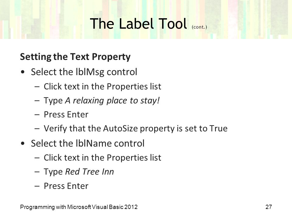 The Label Tool (cont.) Setting the Text Property