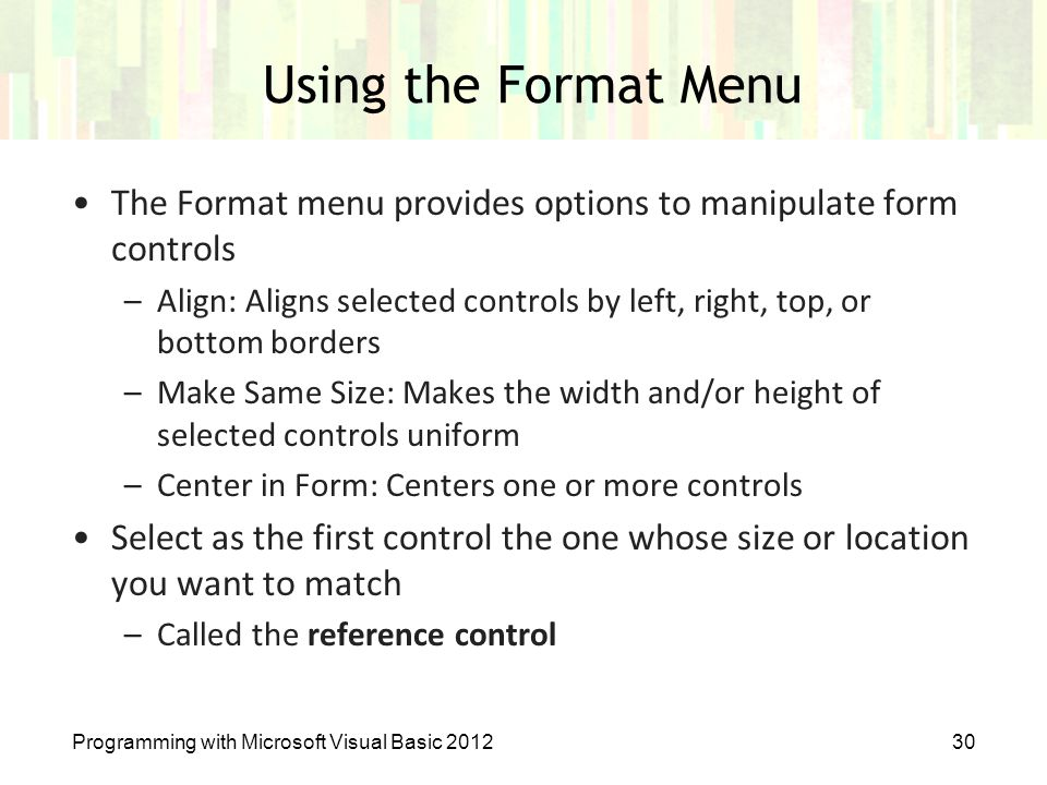 Using the Format Menu The Format menu provides options to manipulate form controls.