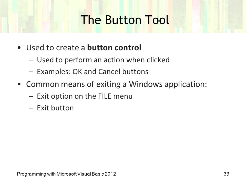 The Button Tool Used to create a button control