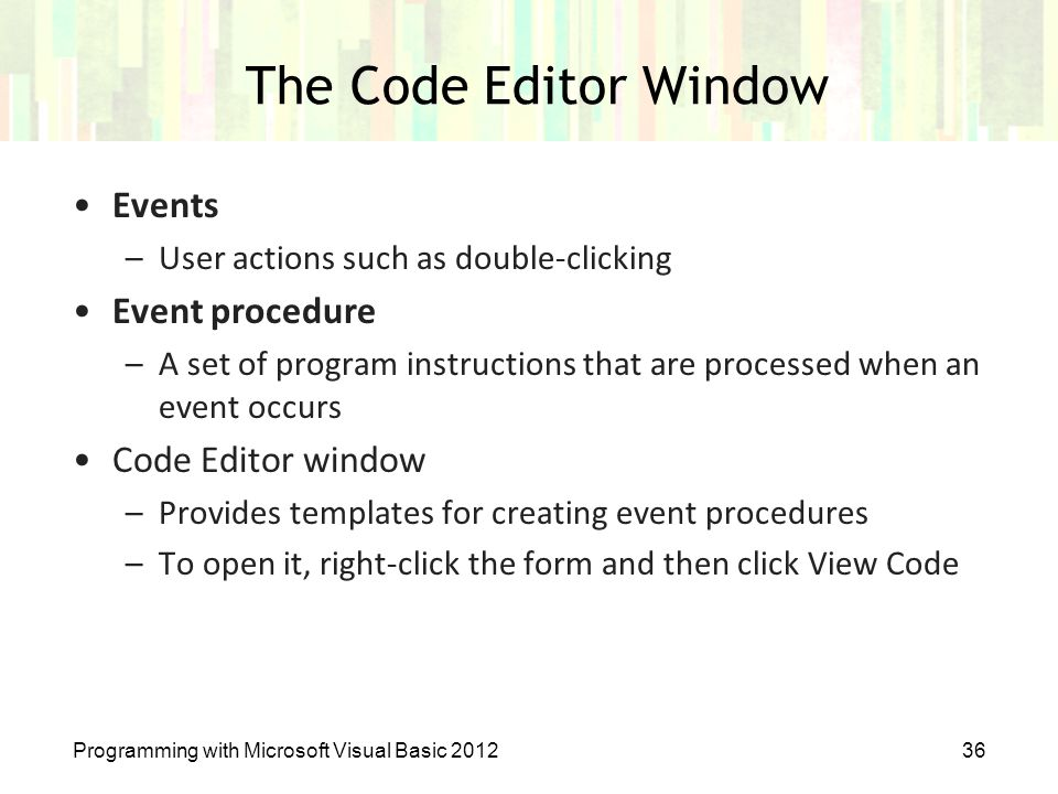 The Code Editor Window Events Event procedure Code Editor window