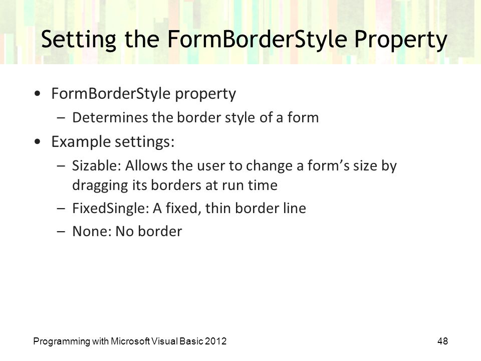 Setting the FormBorderStyle Property