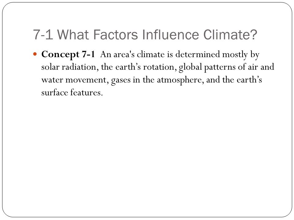7-1 What Factors Influence Climate