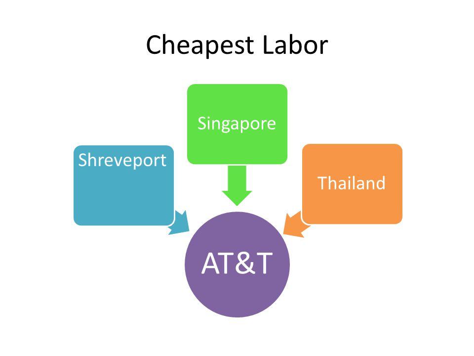 Cheapest Labor AT&T Shreveport Singapore Thailand