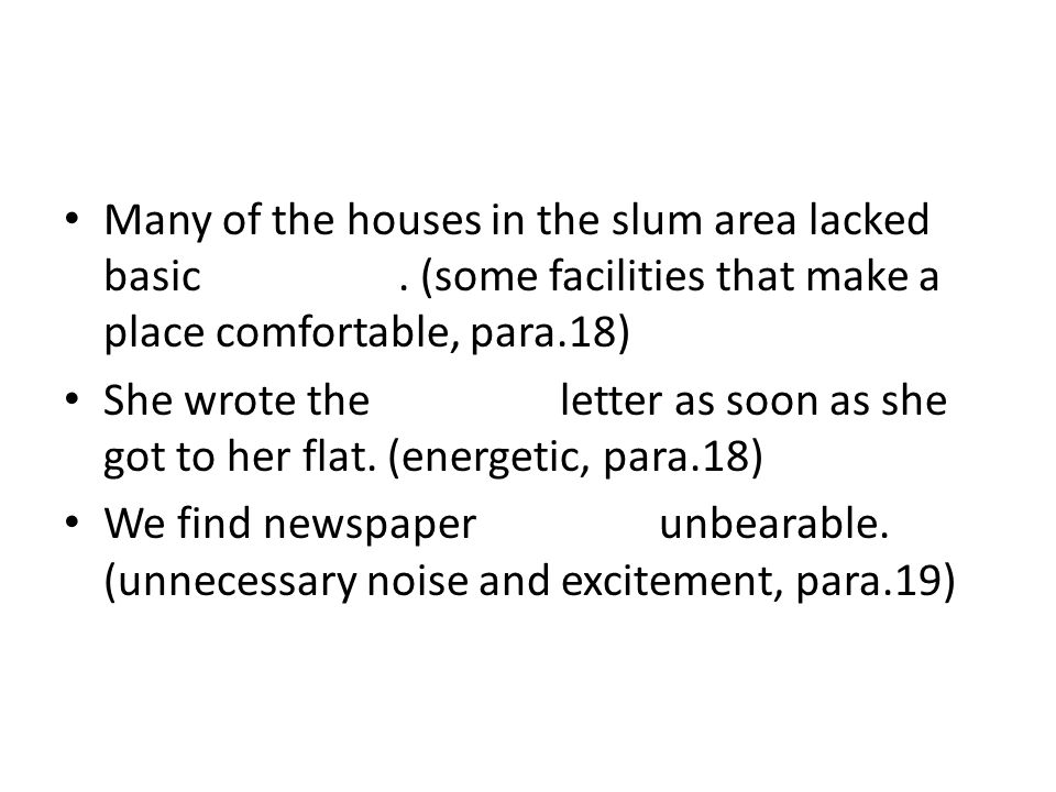Many of the houses in the slum area lacked basic amenities