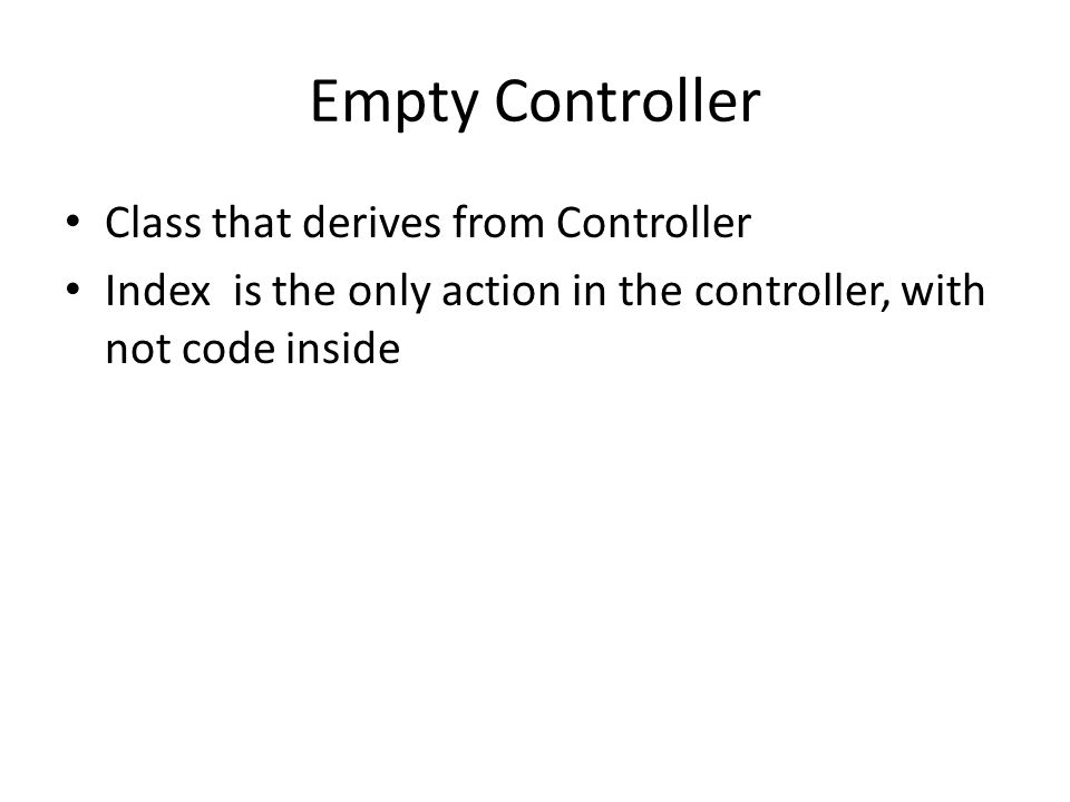 Empty Controller Class that derives from Controller