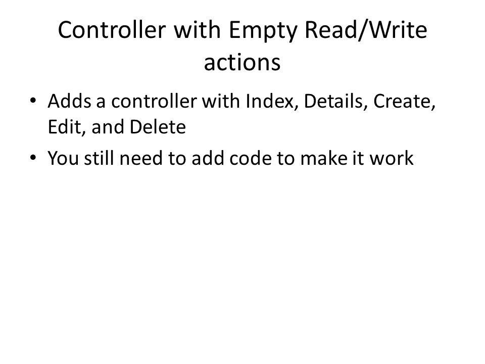 Controller with Empty Read/Write actions