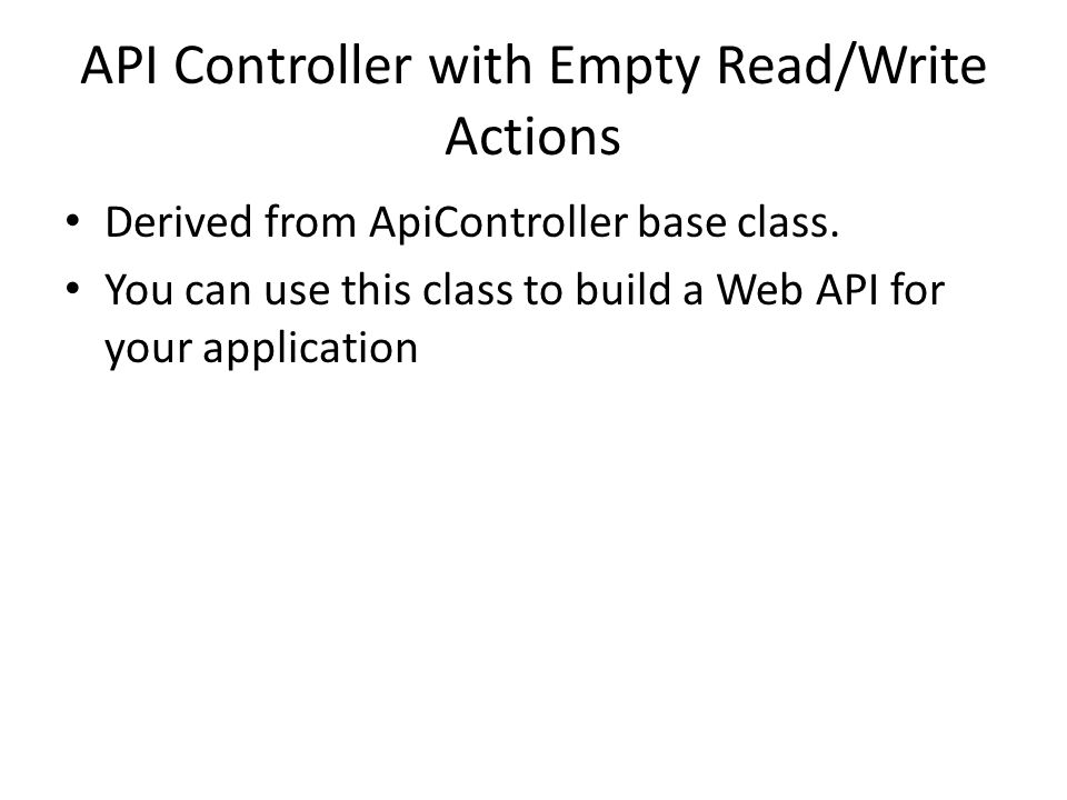 API Controller with Empty Read/Write Actions