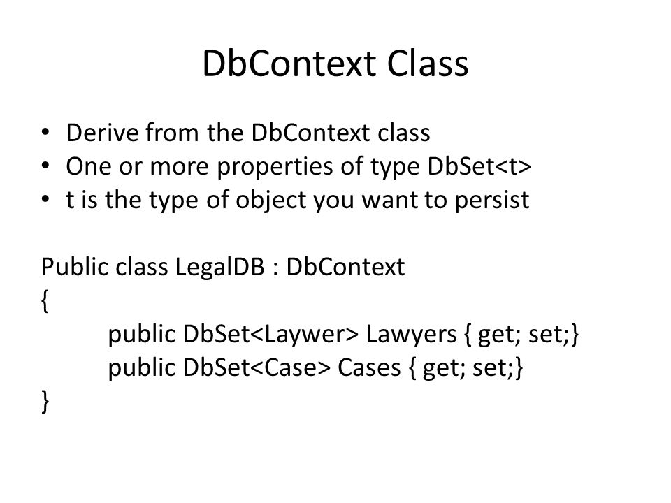 DbContext Class Derive from the DbContext class