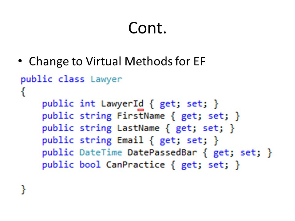 Cont. Change to Virtual Methods for EF